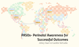 PASOs- Perinatal Awareness for Successful Outcomes