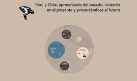 Perú y Chile, una historia ejemplar