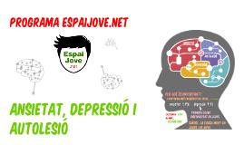 Copy of ANSIETAT, DEPRESSIÓ I AUTOLESIÓ 2016-2017