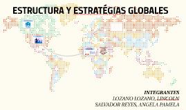 ESTRUCTURA Y ESTRATÉGIAS GLOBALES