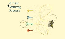 6 Trait Writing Process