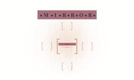 • M  • I  • R • R • O • R •