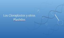 Los Cloroplastos y otros Plastidos