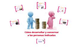 Copy of Cómo desarrollar y conservar a las personas indicadas