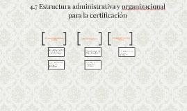 4.7 Estructura administrativa y organizacional