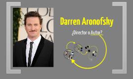 Darren Arnofsky (¿Director o Autor?)