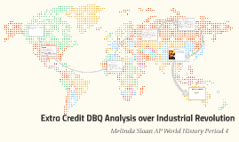 Extra Credit DBQ Analysis over Industrial Revolution