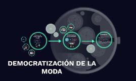DEMOCRATIZACIÓN DE LA MODA