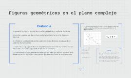 Figuras geométricas en el plano complejo