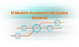 El Modelo Económico de Cuatro Sectores