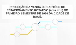 PROJEÇÃO DA VENDA DE CARTÕES DO ESTACIONAMENTO ROTATIVO (áre