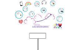 Copy of Las Desiciones
