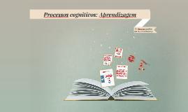 Copy of Processos cognitivos: Aprendizagem