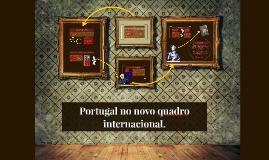 Portugal no novo quadro internacional.