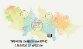 Tutoring English Language Learners in writng