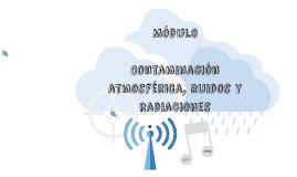 Módulo Contaminación atmosférica, ruidos y radiaciones