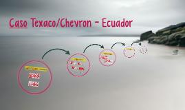 Caso Texaco/Chevron - Ecuador