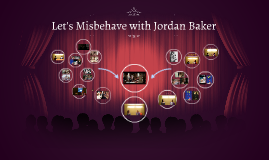 Let's Misbehave with Jordan Baker