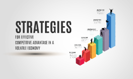 Strategies for Competitive Advantage in a Volatile Economy