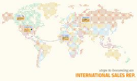 becoming an INTERNATIONAL SALES REP.