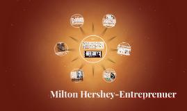 Milton Hershey-Entreprenuer