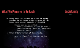 What We Perceive to Be Facts