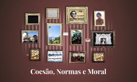 Coesão, Normas e Moral