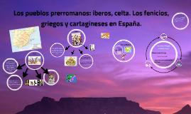 Copy of Los pueblos prerromanos: iberos, celta. Los fenicios, griego