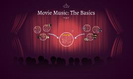 Copy of Movie Music: The Basics