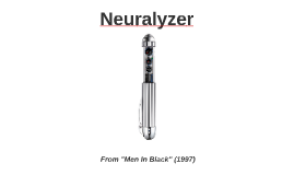 Project X - The Neuralyzer