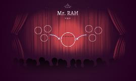Mr. RAH
