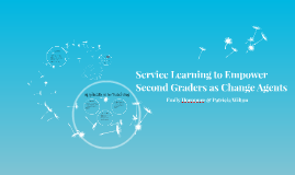 Service Learning to Empower Second Graders as Change Agents
