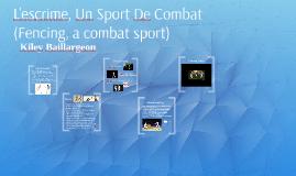 Copy of L'escrime, Un Sport De Combat