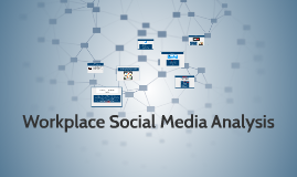 Using your workplace or school, analyze the use of social me