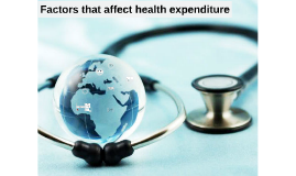 Factors that affect health expenditure