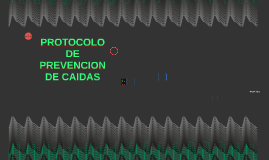 PROTOCOLO DE PREVENCION DE CAIDAS