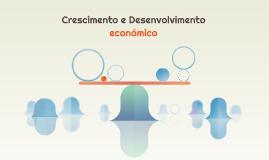 Crescimento e Desenvolvimento económico