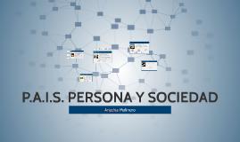 P.A.I.S. PERSONA Y SOCIEDAD