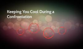 Keeping You Cool During a  Confrontation
