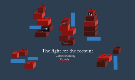 The Fight For the Recount