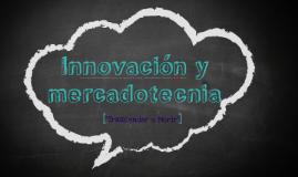 Copy of Innovacion y mercadotecnia