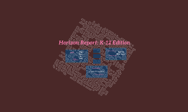 Horizon Report: K-12 Edition