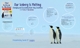 Copy of Our Iceberg Is Melting