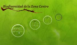 Biodiversidad de la Zona Centro