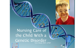 563 Nursing Care of the Child with a Genetic Disorder