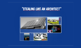 """Stealing like an architect"""