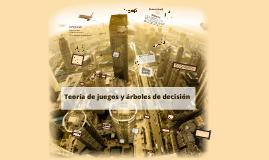 Copy of Arboles de decision y teoria de juegos
