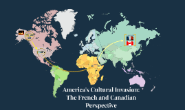 Analyze the response of Canada and France to the globalization of American Culture
