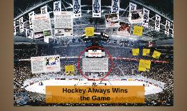 Hockey Always Wins the Game
