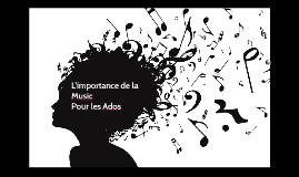 L'importance de la Music